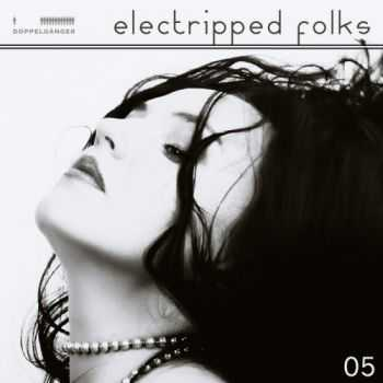VA - Electripped Folks 05 (2012)