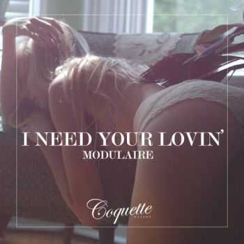Modulaire - I Need Your Lovin' (2012)