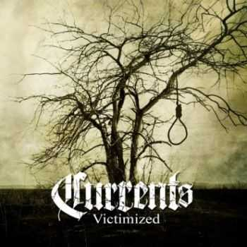 Currents - Victimized (EP) (2013)