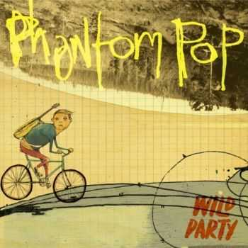 Wild Party - Phantom Pop (2013)