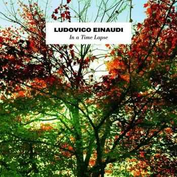 Ludovico Einaudi - In a Time Lapse (iTunes Special Edition) (2013)