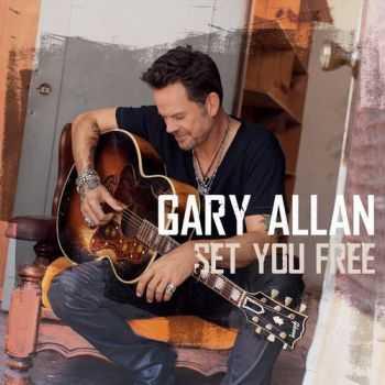 Gary Allan - Set You Free (2013)
