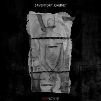 Davenport Cabinet - Our Machine (2013)