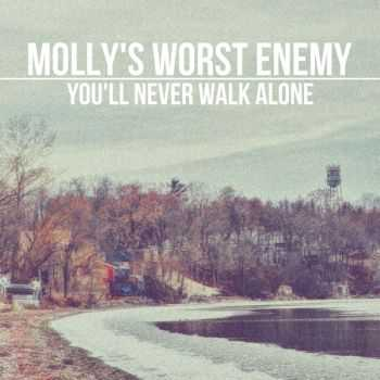 Molly's Worst Enemy - You'll Never Walk Alone [EP] (2013)