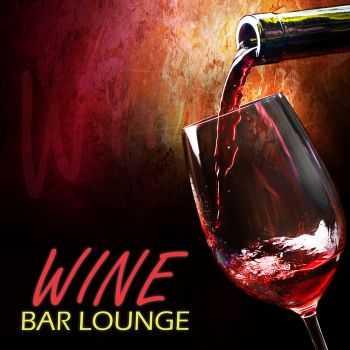 VA - Wine Bar Lounge (2013)