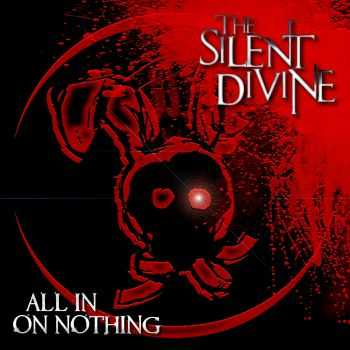 The Silent Divine - All In On Nothing (2011)