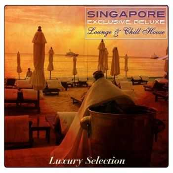 VA - Singapore Exclusive Deluxe Lounge & Chill House (2012)