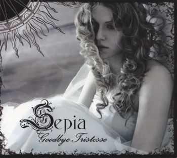 Sepia - Goodbye Tristesse (2007)