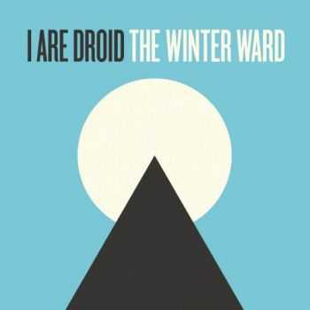 I Are Droid - The Winter Ward (2013)