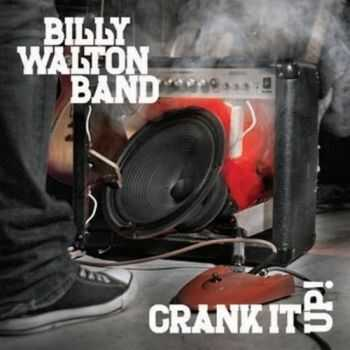 Billy Walton Band - Crank It Up ! (2012)