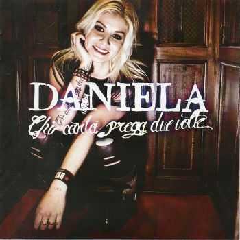 Daniela - Chi Canta Prega Due Volte (2013)