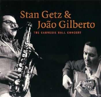 Stan Getz & João Gilberto - The Carnegie Hall Concert (1964)