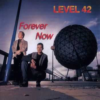 Level 42 - Forever Now (1995) HQ