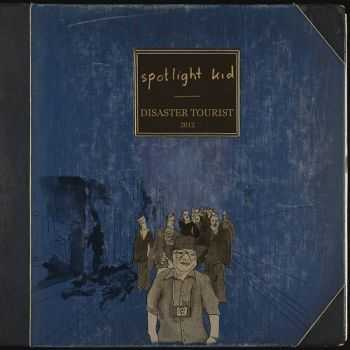 Spotlight Kid - Disaster Tourist [Deluxe Edition] (2012)
