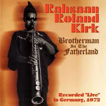 Rahsaan Roland Kirk - Brotherman In The Fatherland (1972)
