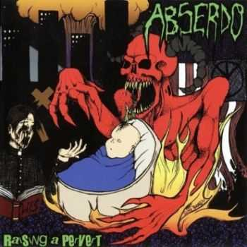 Abserdo - Raising A Pervert (2010)