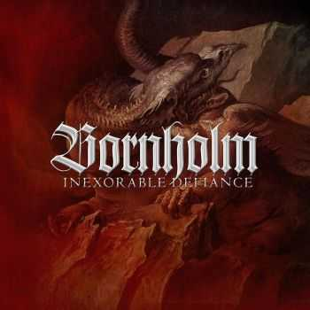 Bornholm - Inexorable Defiance (2013)