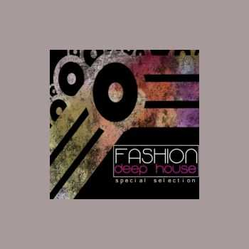 VA - Fashion Deep House - Special Selection (2013)