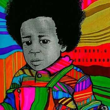DJ Heny G - Child Hood (2013)