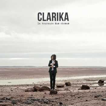 Clarika - La Tournure Des Choses (2013)