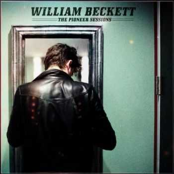 William Beckett - The Pioneer Sessions (2013)