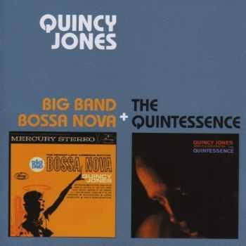 Quincy Jones - Big Band Bossa Nova + The Quintessence (Bonus Track Version) (2013)