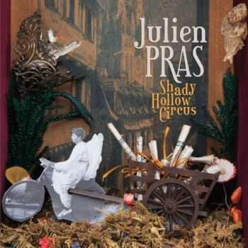Julien Pras - Shady Hollow Circus (2013)