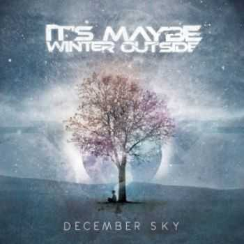 It's Maybe Winter Outside - December Sky [EP] (2013)