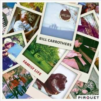 Bill Carrothers - Family Life (2012)