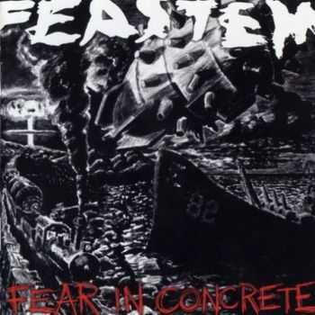 Feastem - Fear In Concrete (2008)