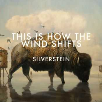 Silverstein - This Is How the Wind Shifts (2013)