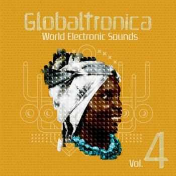VA - Globaltronica World Electronic Sounds Vol 4 (2012)