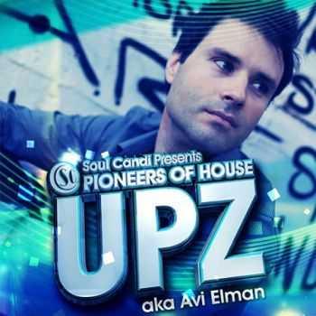 Pioneers of House: UPZ aka Avi Elman (2012)