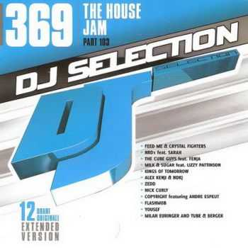 DJ Selection 369: The House Jam Part 103 (2013)