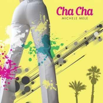 Michele Mele - Cha Cha (2012)