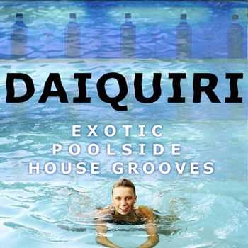 VA - Daiquiri - Exotic Poolside House Grooves (2013)