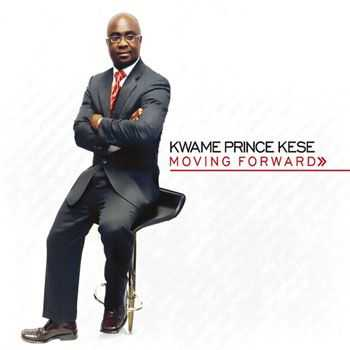 Kwame Prince Kese - Moving Forward (2013)