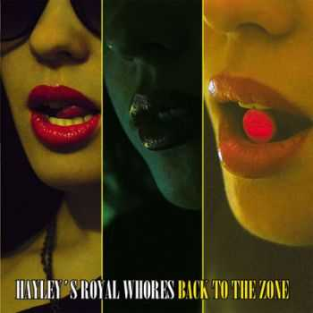 Hayley's Royal Whores - Back To The Zone (2013)