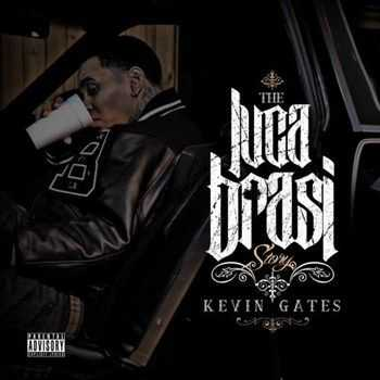 Kevin Gates - The Luca Brasi Story (2013)