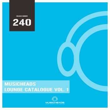VA - Musicheads Lounge Catalogue, Vol. 1 (2013)