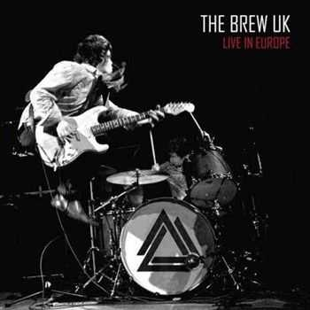 The Brew UK - Live in Europe (2012)
