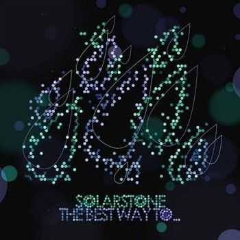 Solarstone - The Best Way To Make Your Dreams Come True Is To Wake Up (2013)