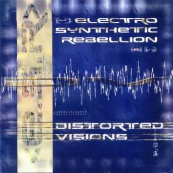 Electro Synthetic Rebellion - Distorted Visions (2001)
