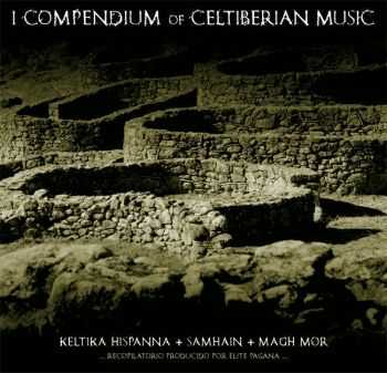 Keltika Hispanna & Samhain & Magh Mor - I Compedium Of Celtiberian Music [split] (2013)