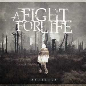 A Fight For Life - Wanderer (2013)