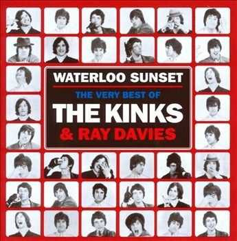 The Kinks - Waterloo Sunset: The Best of The Kinks and Ray Davies (2012)