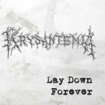 Krysantemia - Lay Down Forever (2012)