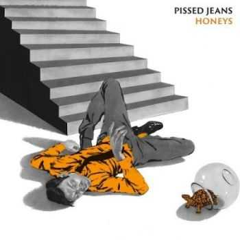 Pissed Jeans - Honeys (2013)