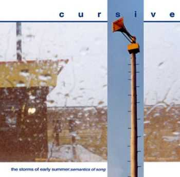 Cursive  - The Storms of Early Summer: Semantics of Song (1998)