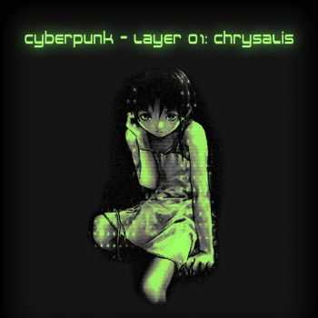 VA - Cyberpunk - Layer 01: Chrysalis (2012)